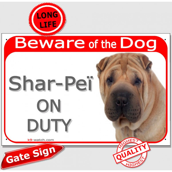 "Shar-Peï cream, Gate Plaque ""Beware of the Dog on Duty"" sign, placard, panel photo notice sharpei"
