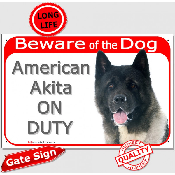 "American Akita Head, Gate Plaque ""Beware of the Dog on Duty"" sign, placard, panel photo notice"
